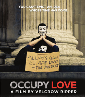 'Occupy Love' with Director Velcrow Ripper screening at Gibsons Heritage Playhouse Jan 3 2013